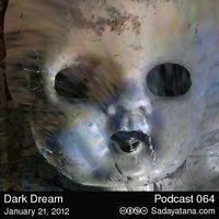Sadayatana Podcast #64 «Dark Dream»