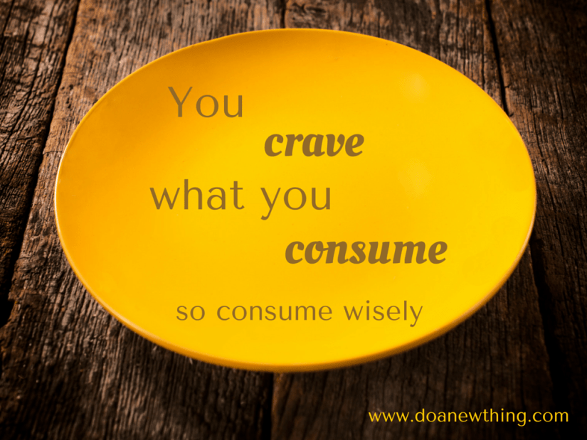 crave what you consume