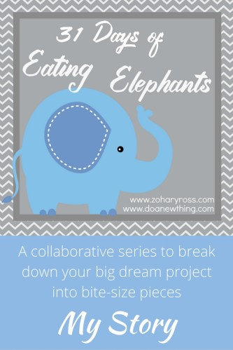 """Big. Impossible. Life changing. Do any of those words describe your """"elephant"""" - the dream, project or goal you just can't wrap your head around?"""