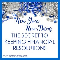 New Year, New Thing: The Secret to Keeping Financial Resolutions