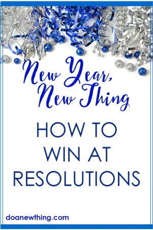 Let's quit doing the same old things that lead to the same old failures. Try some new things in the new year to win at resolutions.