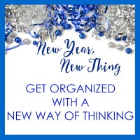 New Year, New Thing: Get Organized with a New Way of Thinking