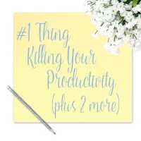 #1 Thing Killing Your Productivity (plus 2 more)