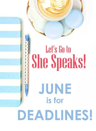 June is a busy month for your She Speaks prep! One sheets, business cards, selecting publishers .... Lots to do!