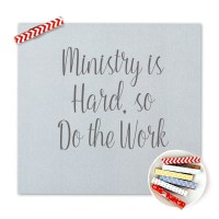 Ministry is Hard, so Do the Work