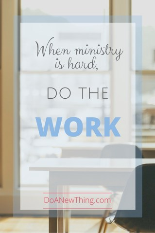 Ministry is hard. Ministry is lonely. Do the work and God promises to stand beside you.