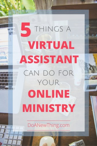The growth of our ministries will be limited by our own capacity if we try to do everything ourselves. A virtual assistant is a perfect first step to getting help.