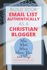 For the Christian blogger, authentic list-building means knowing the needs of your audience and meeting them there.