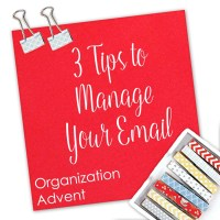 Organization Advent: 3 Tips to Manage Your Email