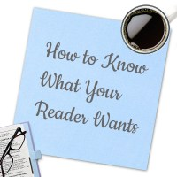How to Know What Your Reader Wants
