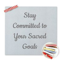 Stay Committed to Your Sacred Goals