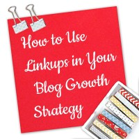 How to Use Linkups in Your Blog Growth Strategy