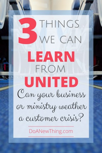 What can Christian business owners and ministry leaders learn about handling a customer crisis from the United incident?