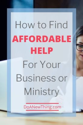 Affordable help for your blog, business or ministry is easier to find than you think.