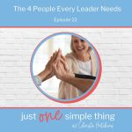 Episode 22: The 4 People Every Leader Need
