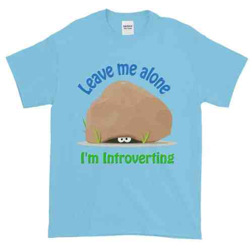 Leave Me Alone I'm Introverting T-Shirt (sky)