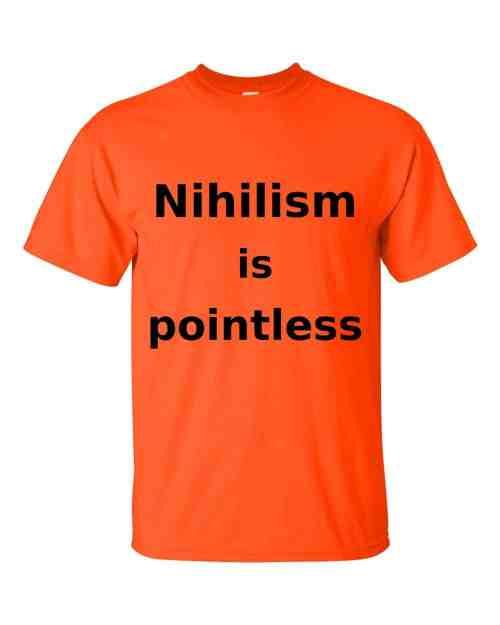 Nihilism is Pointless T-Shirt (orange)
