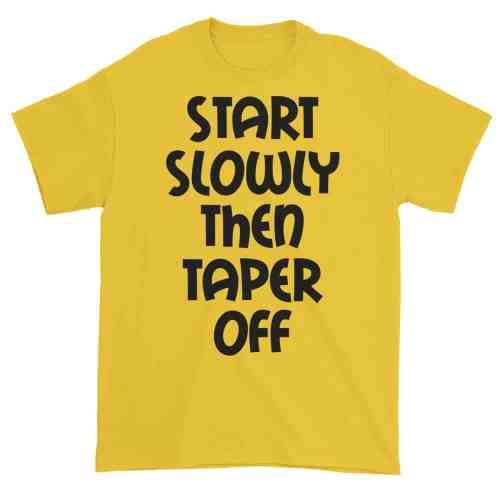 Start Slowly Then Taper Off (daisy)