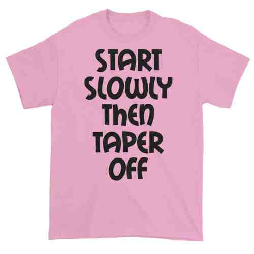 Start Slowly Then Taper Off (pink)