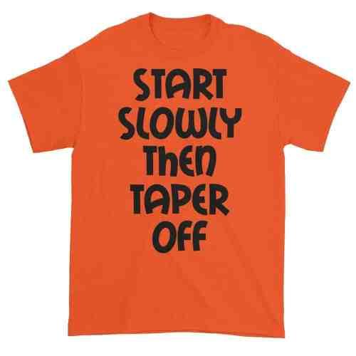 Start Slowly Then Taper Off (orange)