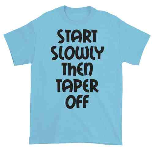 Start Slowly Then Taper Off (sky)