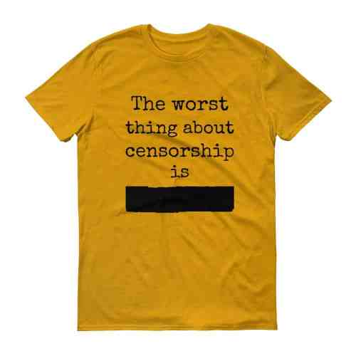 The Worst Thing About Censorship T-Shirt (tangerine)