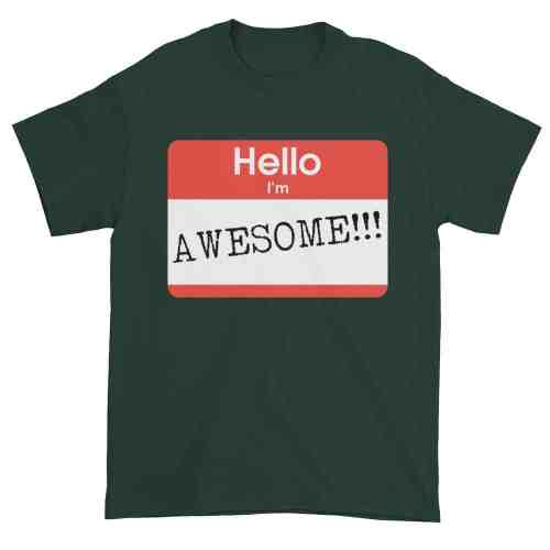 Hello, I'm Awesome T-Shirt (forest)