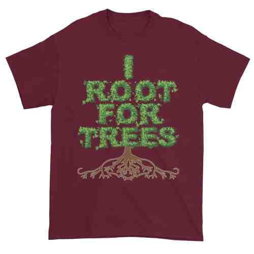 I Root for Trees T-Shirt (maroon)