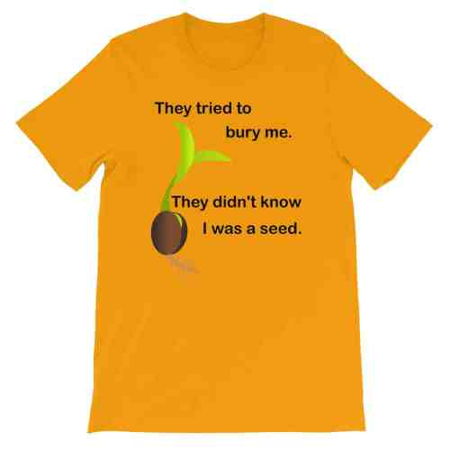 I Was a Seed T-Shirt