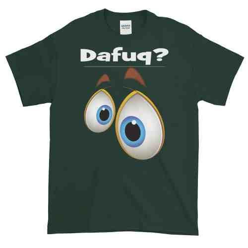 Dafuq? T-Shirt