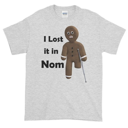 I Lost it in Nom T-Shirt