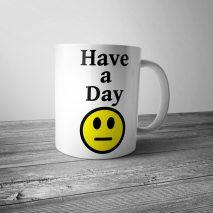 Have a Day Mug