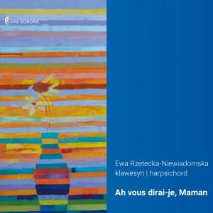 ARSO-CD-175 | Ah vous dirai-je, Maman | Ewa Rzetecka-Niewiadomska
