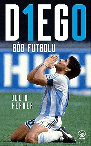 Diego. Bóg futbolu