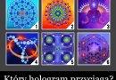 Zapraszamy do zabawy psychologicznej – wybierz hologram ze świętą geometrią i zobacz co to dla Ciebie oznacza