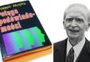 Joseph Murphy autor legendarnej Potęgi Podświadomości – cytaty, fragmenty, przemyślenia.