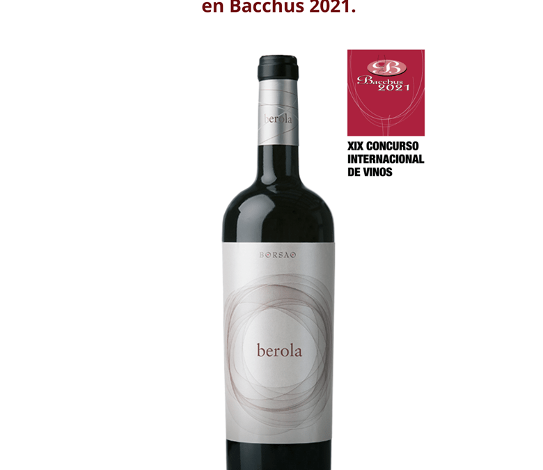 Borsao Berola 2017 premiada en Bacchus 2021