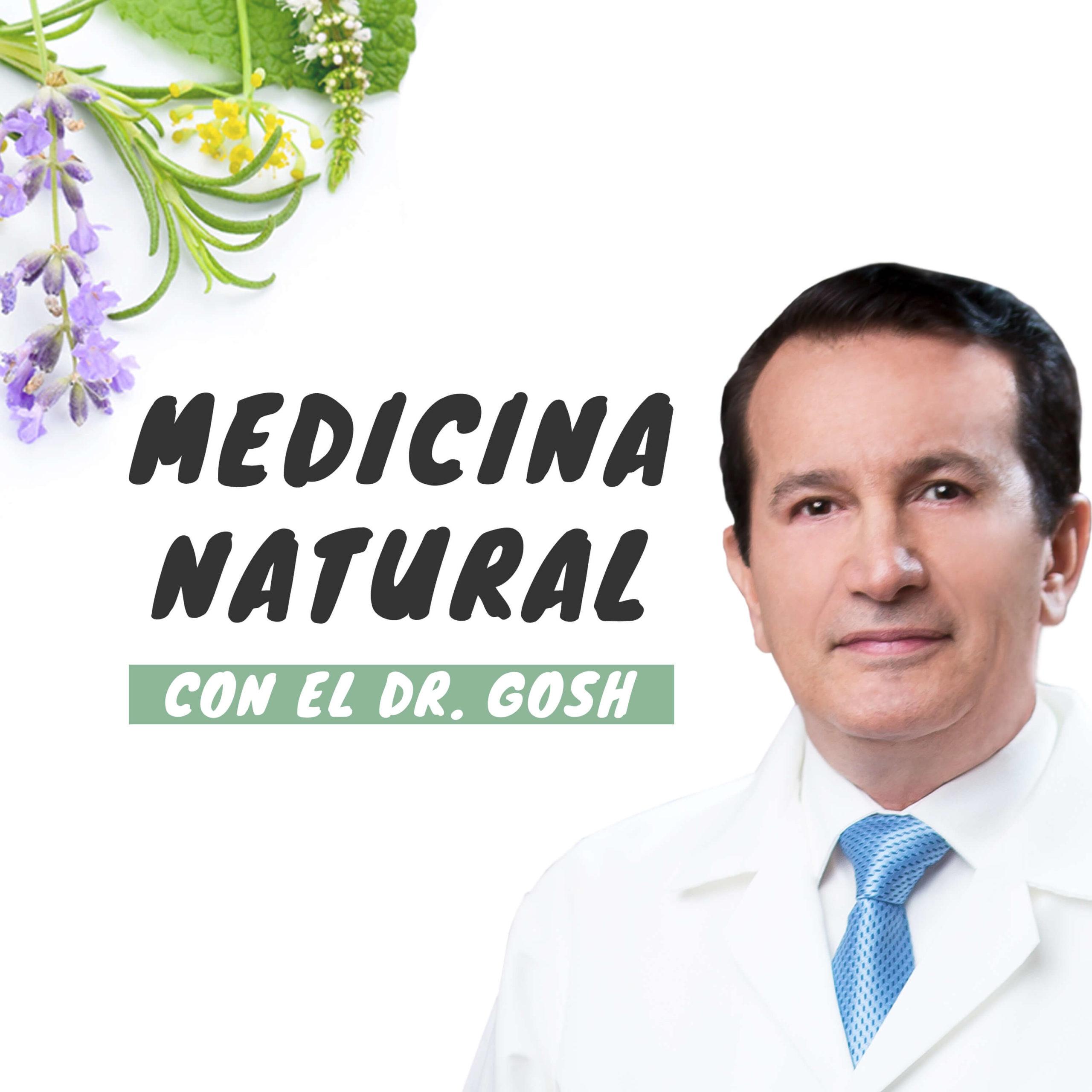 Medicina Natural con el Dr. Gosh