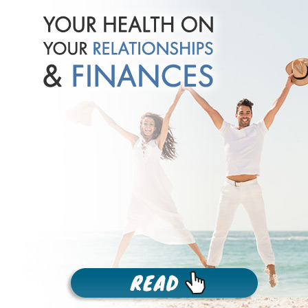 Your Health on Your Relationships & Finances