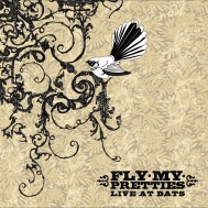 Fly My Pretties Live At Bats - Fly My Pretties. Artwork by Hayley King (aka Flox).