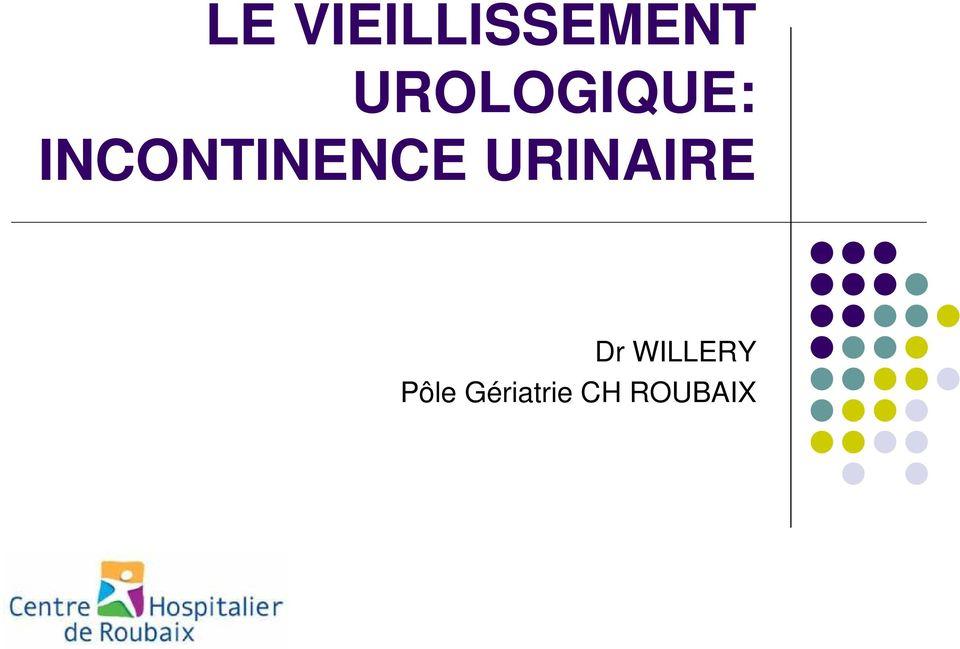 le vieillissement urologique incontinence urinaire 1 definitions 2 le ...