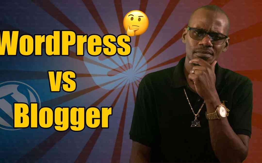 WordPress vs Blogger – Which One Will Work For You