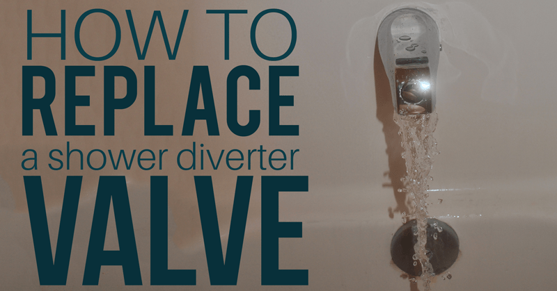 how to replace a shower diverter valve