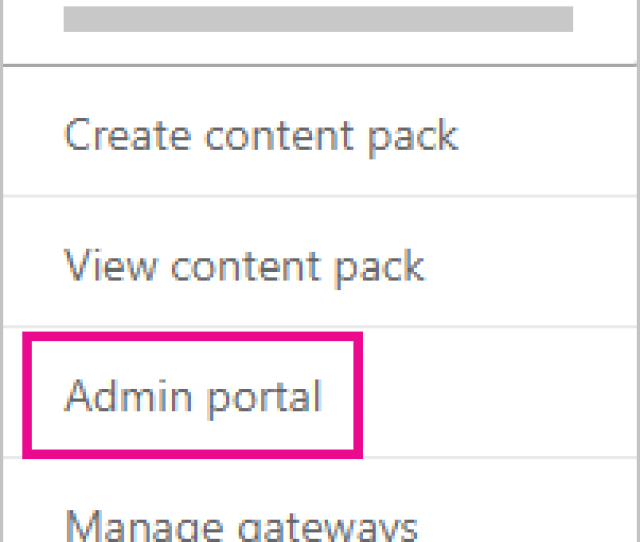 In Power Bi Select The Gear Icon In The Upper Right Then Select Admin Portal