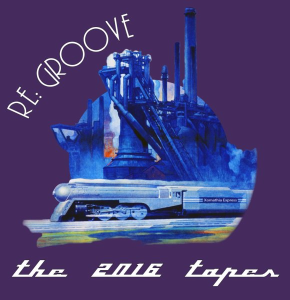 re: Groove - The 2016 Tapes