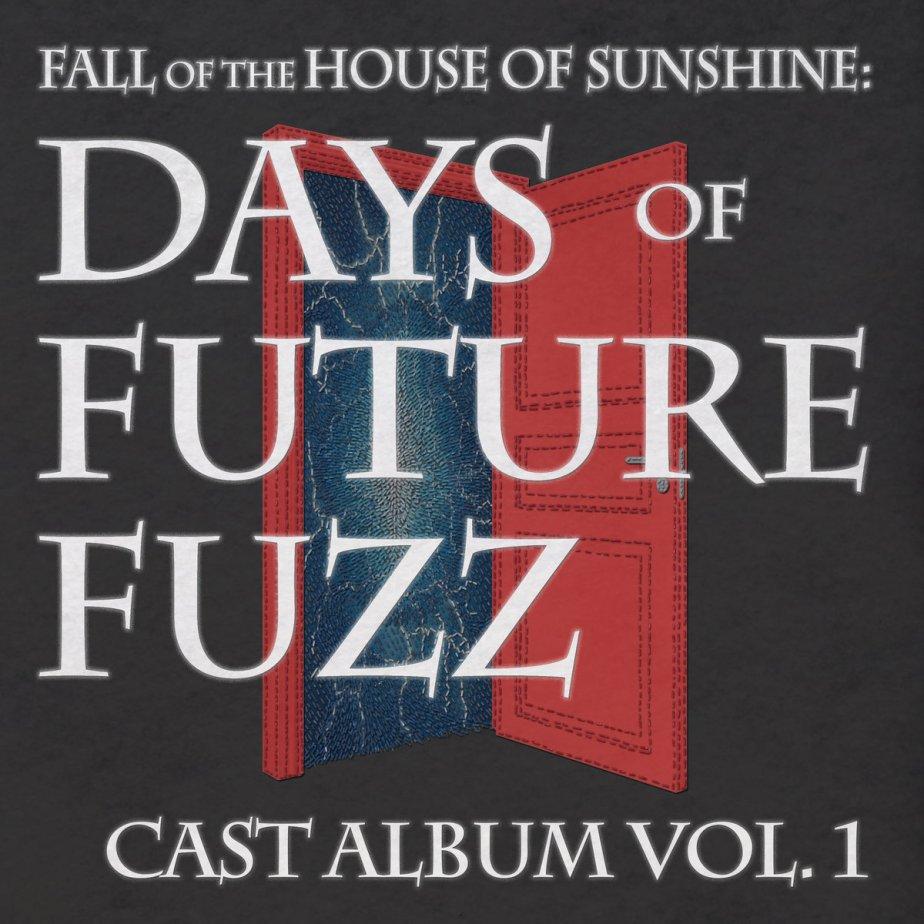 Fall of the House of Sunshine – Days of Future Fuzz Vol. 1