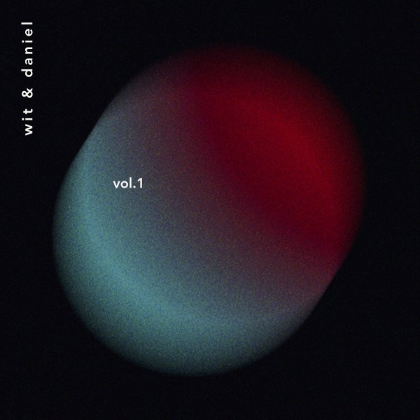 Wit & Daniel - Wit & Daniel Make a Record Vol. 1