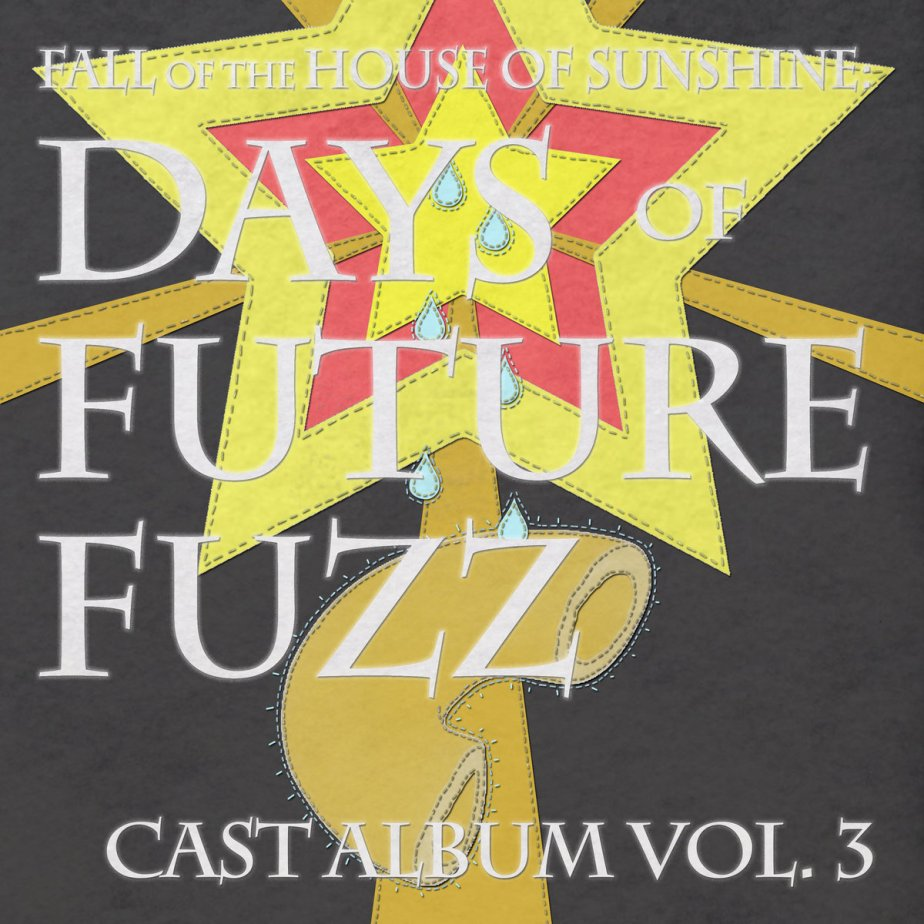 The Fall of the House of Sunshine – Days of Future Fuzz Vol. 3