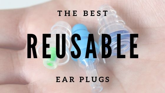 best reusable ear plugs review