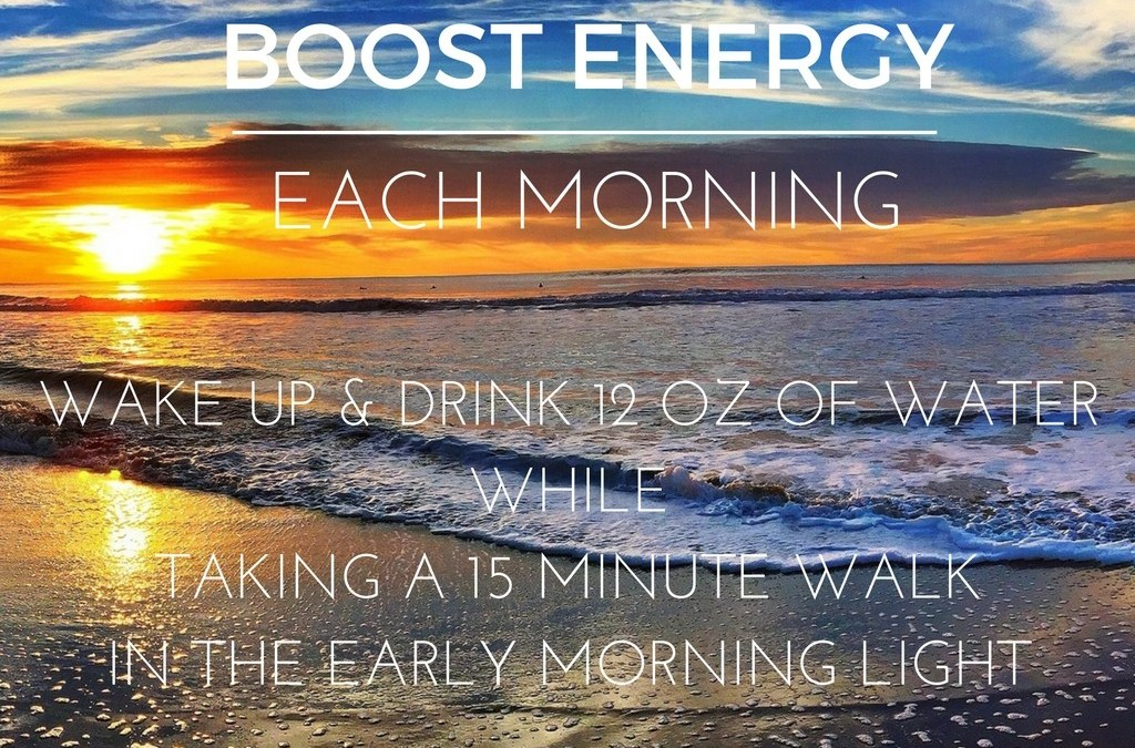2 WAYS TO BOOST YOUR ENERGY EACH MORNING